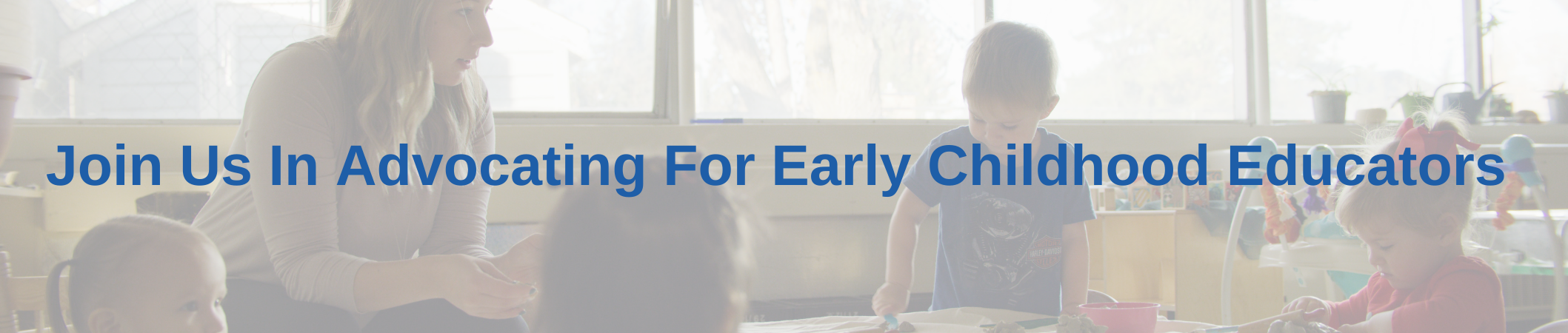 Join Us In Advocating for Early Childhood Educators